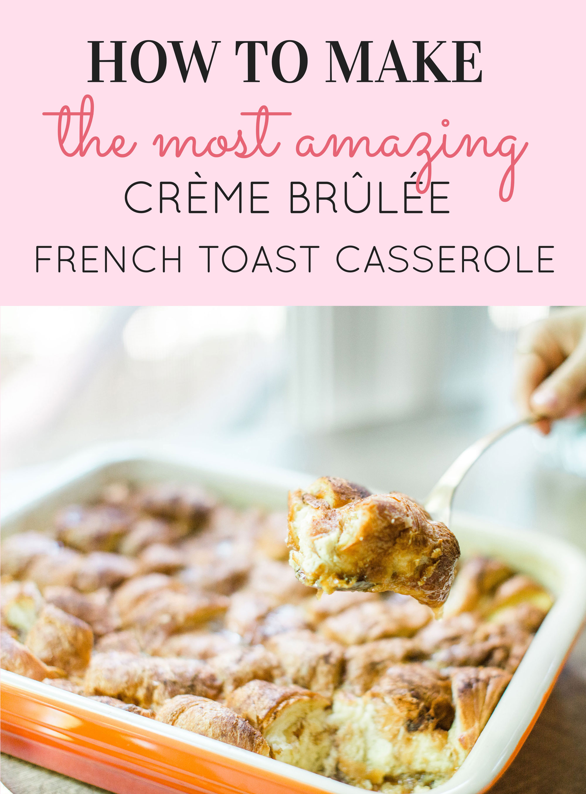 Casserole Brulée The Most Amazing Crème Brûlée French Toast Casserole Ever