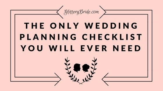 The Only Wedding Planning Checklist You Will Ever Need - Glittery Bride - wedding planning checklist