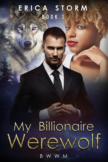 My Billionaire Werewolf - Billionaire Werewolf #3 - Read book online - mr cavendish i presume
