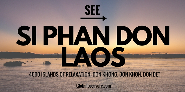 4000 Islands of Relaxation: Si Phan Don