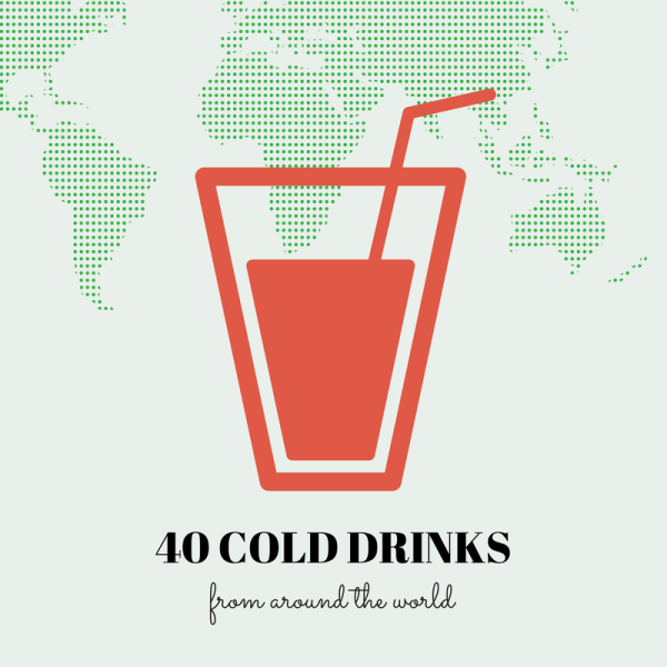 40 COLD DRINKS FROM AROUND THE WORLD