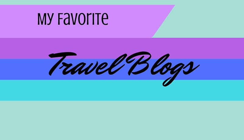 My favorite travel blogs