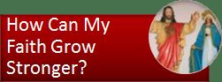 How Can My Faith Grow Stronger?