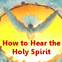 How to Hear the Holy Spirit