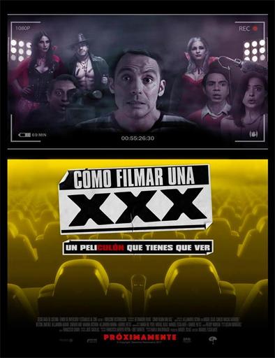 Poster de Cómo Filmar Una XXX