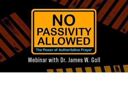 No Passivity Allowed The Power of Authoritative Prayer - God
