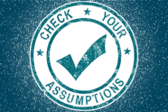 check-your-assumptions