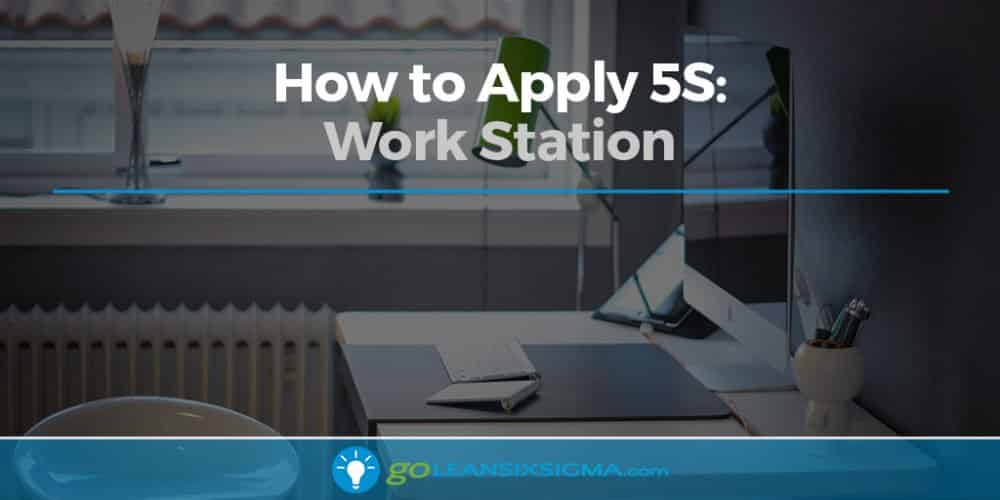 How To Apply 5s Work Station Goleansixsigmacom