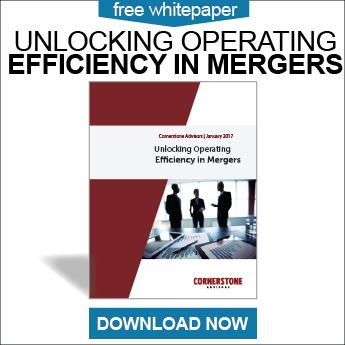 Unlocking Operating Efficiency in Mergers - Cornerstone Advisors