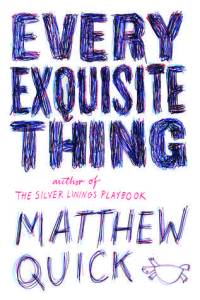 Every Exquisite Thing by Matthew Quick | Book Review