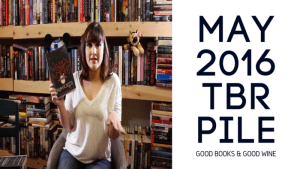 May 2016 TBR | Mid Month Because I Am The Worst