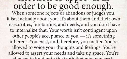 you dont need anyones affection or approval in order to be good enough