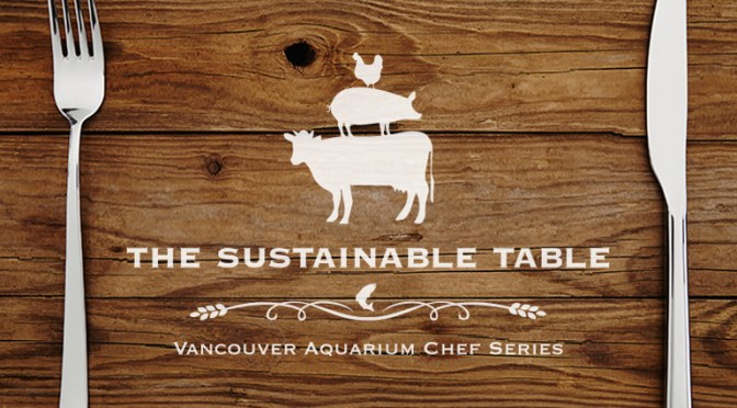 Sustainable Table at The Vancouver Aquarium