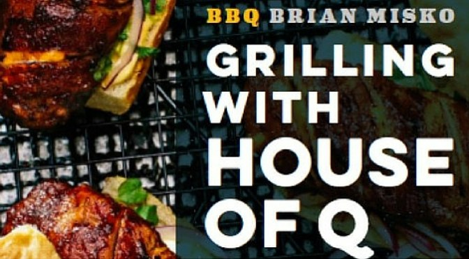 Cookbook – Grilling with House of Q