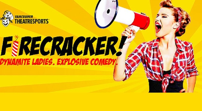 CONTEST CLOSED #GIVEAWAY 4 tics to Firecracker Improv Vancouver Theatresports
