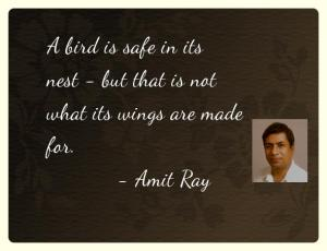 Amit Ray Quotes but that is not what its wings are made for.