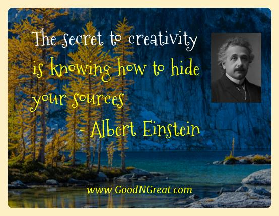 Albert Einstein Best Quotes  - The secret to creativity is knowing how to hide your