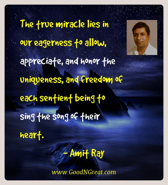 Amit Ray Best Quotes  - The true miracle lies in our eagerness to allow,