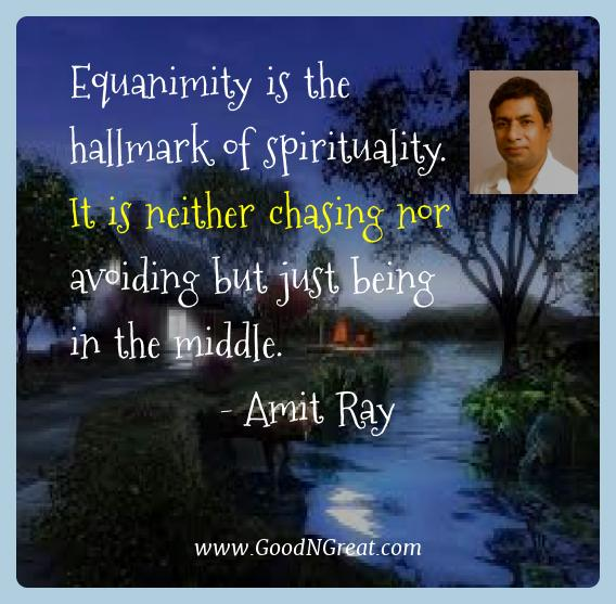 Amit Ray Best Quotes  - Equanimity is the hallmark of spirituality. It is neither