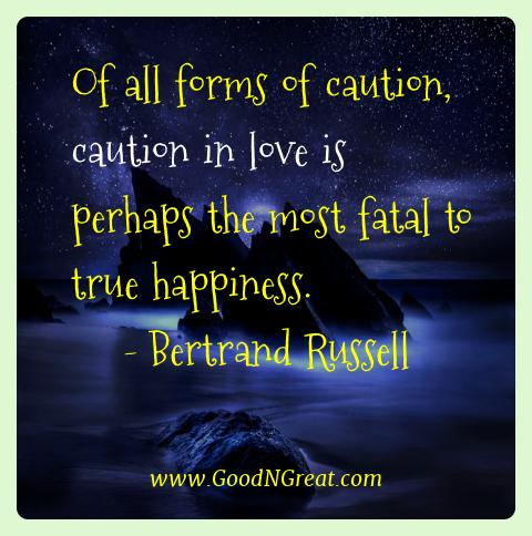 Bertrand Russell Best Quotes  - Of all forms of caution, caution in love is perhaps the