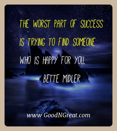 Bette Midler Best Quotes  - The worst part of success is trying to find someone who is