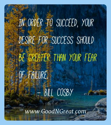 Bill Cosby Best Quotes  - In order to succeed, your desire for success should be