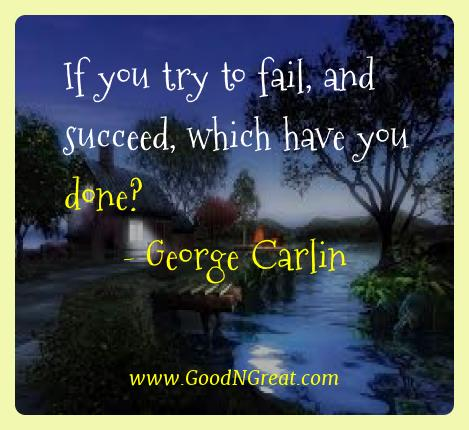 George Carlin Best Quotes  - If you try to fail, and succeed, which have you