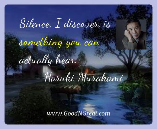 Haruki Murakami Best Quotes  - Silence, I discover, is something you can actually