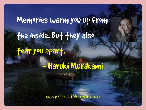 Haruki Murakami Best Quotes  - Memories warm you up from the inside. But they also tear
