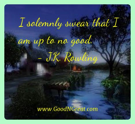 J.k. Rowling Best Quotes  - I solemnly swear that I am up to no