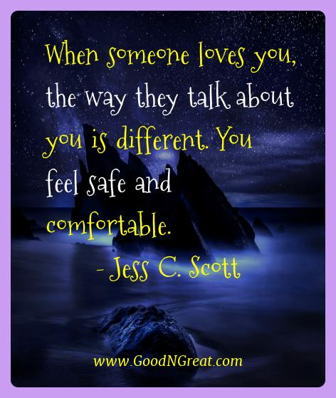 Jess C. Scott Best Quotes  - When someone loves you, the way they talk about you is