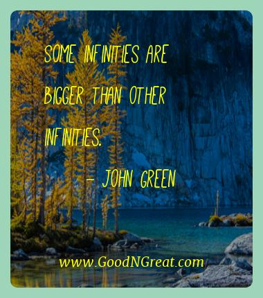 John Green Best Quotes  - Some infinities are bigger than other