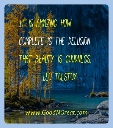 Leo Tolstoy Best Quotes  - It is amazing how complete is the delusion that beauty is