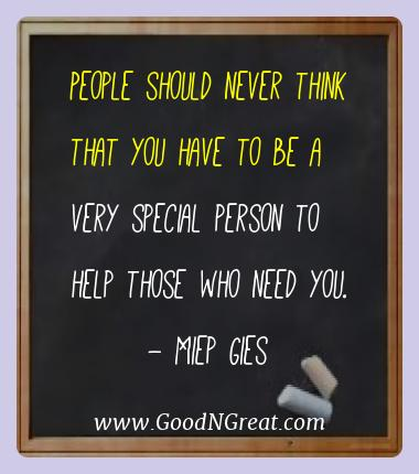Miep Gies Best Quotes  - People should never think that you have to be a very