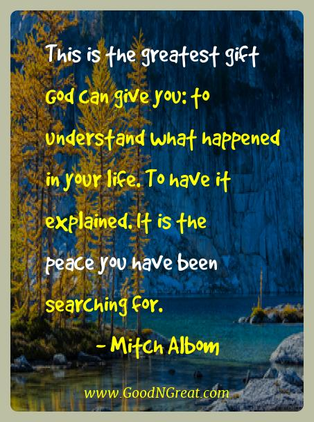 Mitch Albom Best Quotes  - This is the greatest gift God can give you: to understand