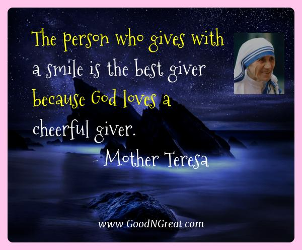 Mother Teresa Best Quotes  - The person who gives with a smile is the best giver because