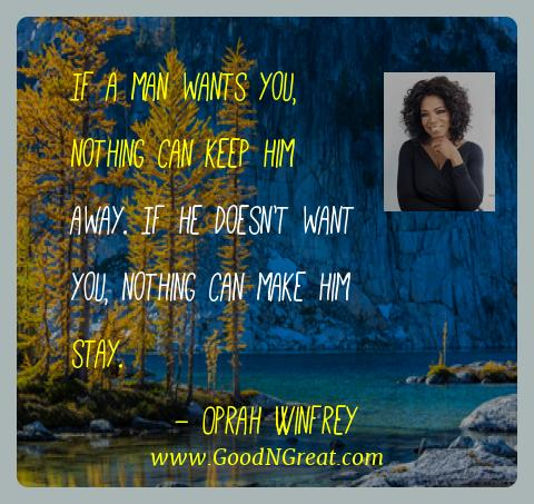 Oprah Winfrey Best Quotes  - If a man wants you, nothing can keep him away. If he