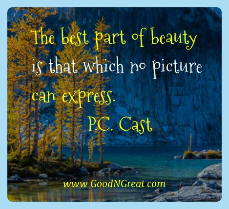 P.c. Cast Best Quotes  - The best part of beauty is that which no picture can