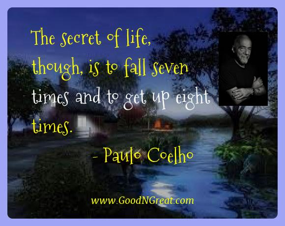 Paulo Coelho Best Quotes  - The secret of life, though, is to fall seven times and to