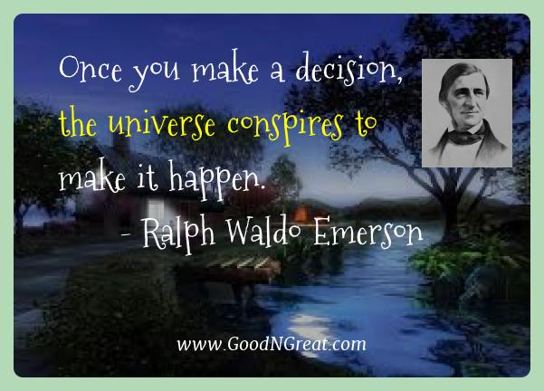 Ralph Waldo Emerson Best Quotes  - Once you make a decision, the universe conspires to make it