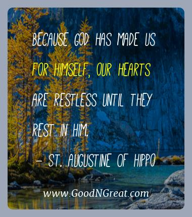 St. Augustine Of Hippo Best Quotes  - Because God has made us for Himself, our hearts are