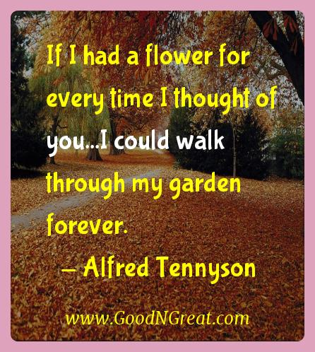 Alfred Tennyson Inspirational Quotes  - If I had a flower for every time I thought of you...I could