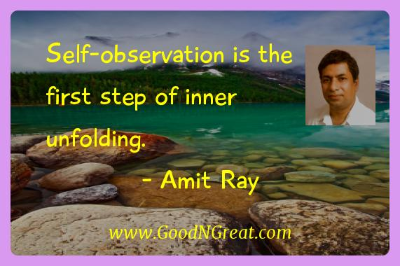 Amit Ray Inspirational Quotes  - Self-observation is the first step of inner