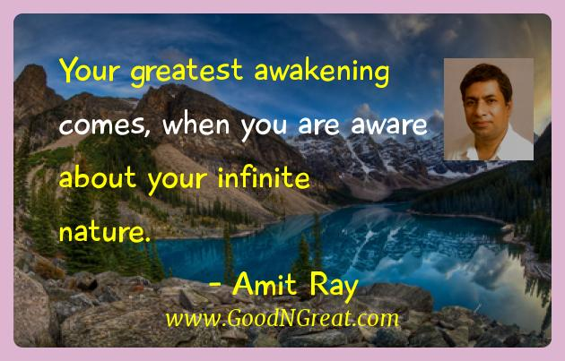 Amit Ray Inspirational Quotes  - Your greatest awakening comes, when you are aware about