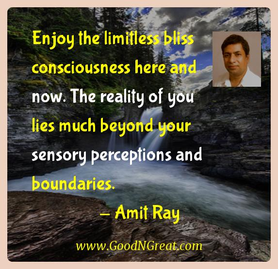 Amit Ray Inspirational Quotes  - Enjoy the limitless bliss consciousness here and now. The