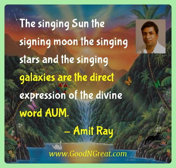 Amit Ray Inspirational Quotes  - The singing Sun the signing moon the singing stars and the