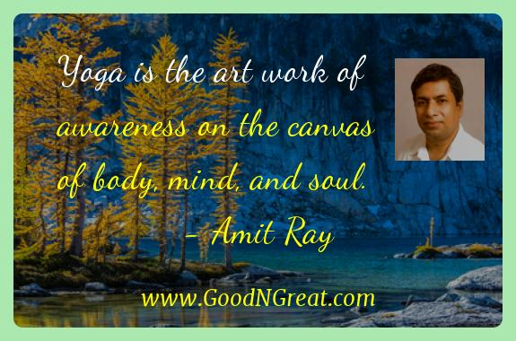 Amit Ray Inspirational Quotes  - Yoga is the art work of awareness on the canvas of body,