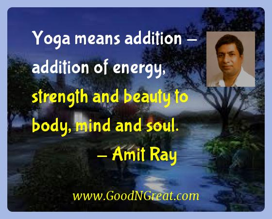 Amit Ray Inspirational Quotes  - Yoga means addition - addition of energy, strength and