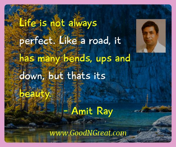 Amit Ray Inspirational Quotes  - Life is not always perfect. Like a road, it has many bends,