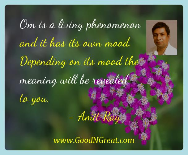Amit Ray Inspirational Quotes  - Om is a living phenomenon and it has its own mood.